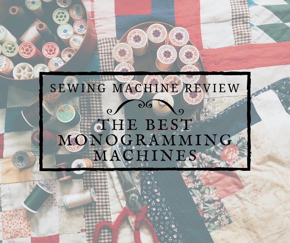 The Best Monogramming Machines