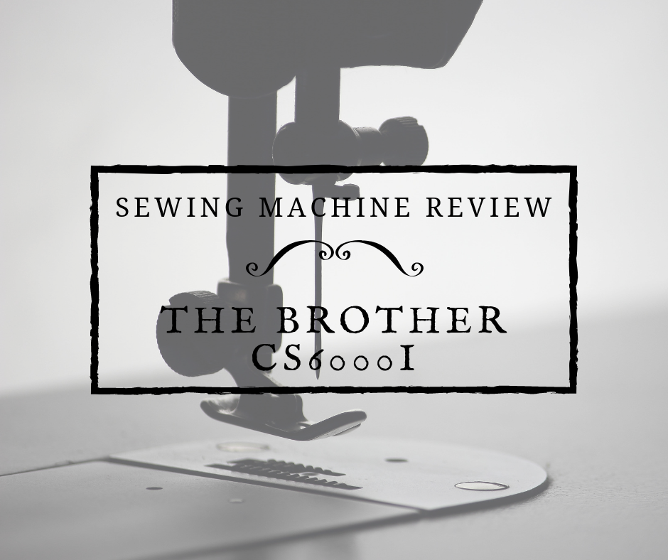 The Brother CS6000i Sewing Machine Review